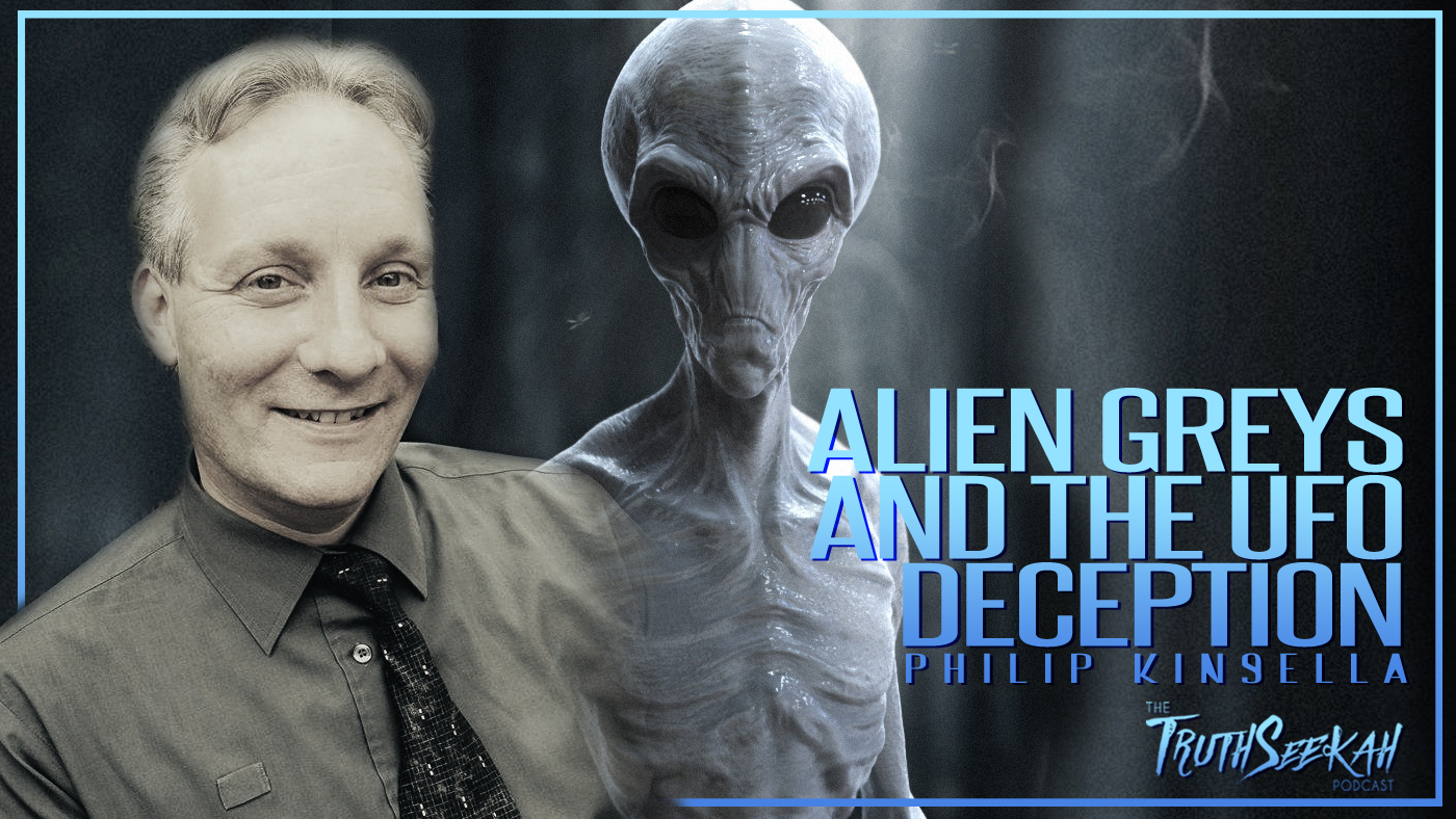 Alien Greys And The UFO Deception | Philip Kinsella | TruthSeekah Podcast