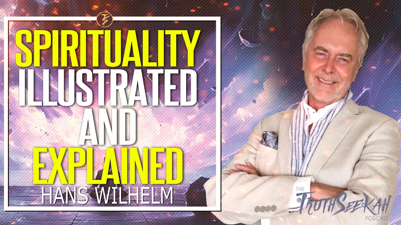 Hans Wilhelm | Spirituality Illustrated and Explained | TruthSeekah Podcast