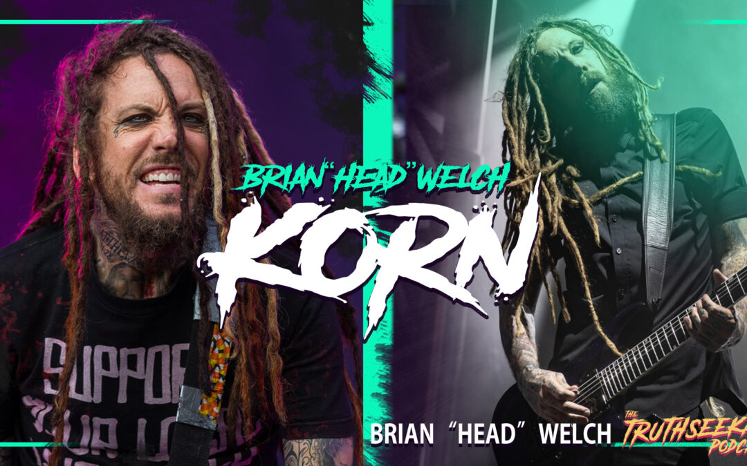 Brian Head Welch of KoRn | The Holy Spirit, Spirituality and Religion | TruthSeekah Podcast