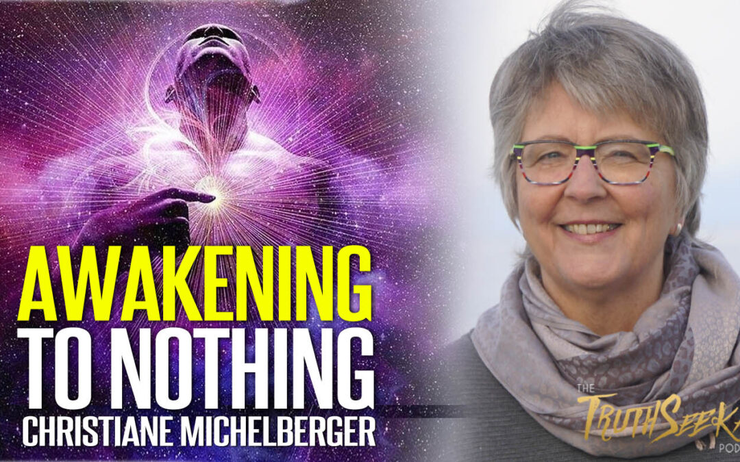 Finding Awakening To Nothing | Christiane Michelberger | TruthSeekah Podcast