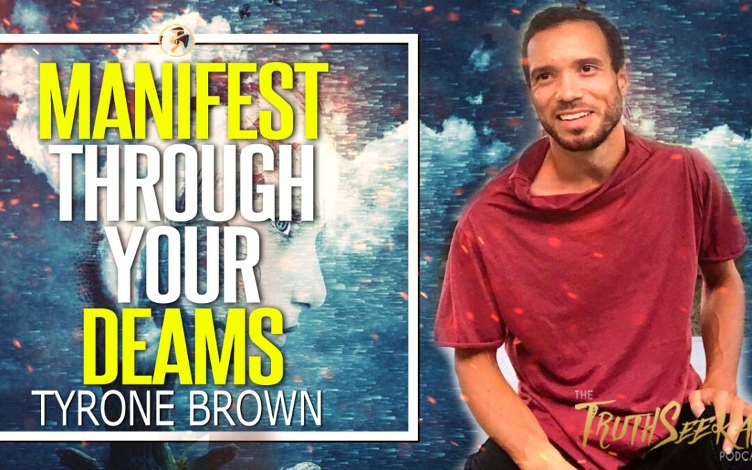 How To Use Your Dreams To Manifest Your Desired Reality | Tyrone Brown