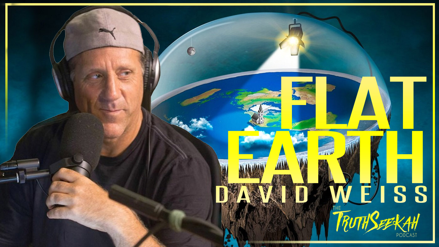 The World Is Flat. Exploring Flat Earth With David Weiss | TruthSeekah Podcast
