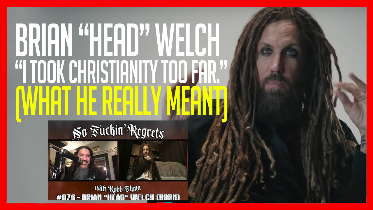 """Brian """"Head Welch"""" """"I Took Christianity Too Far"""" What He Really Meant"""