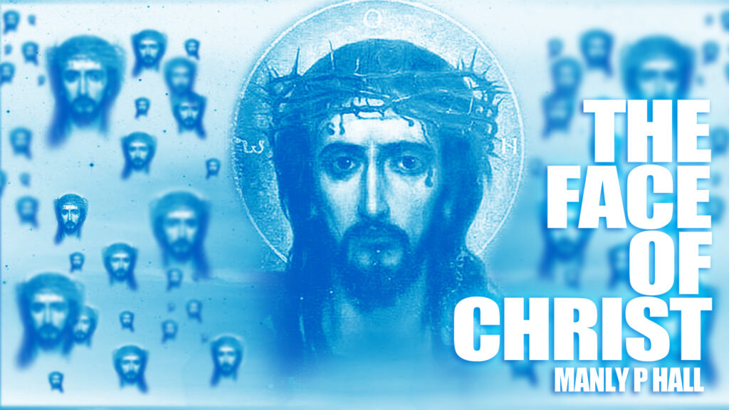 The Face of Christ Manly P Hall