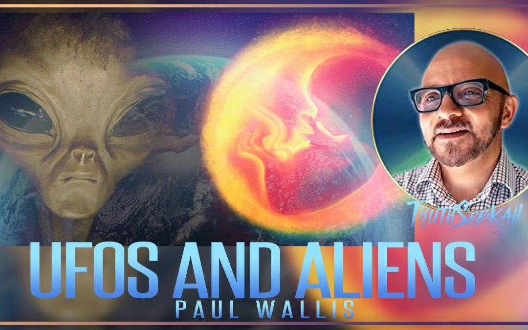 Paul Wallis | UFOs, Aliens, elohim and the Biblical gods of Eden | TruthSeekah Podcast