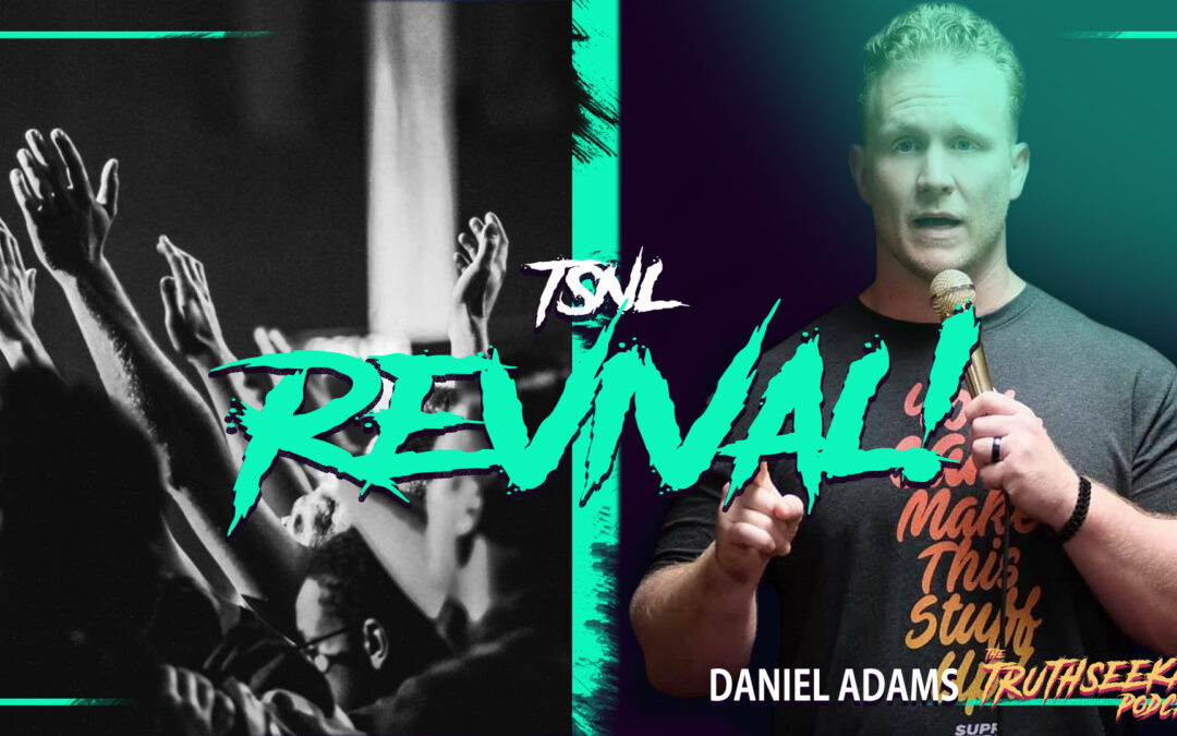Daniel Adams Revival Is Happening On ZOOM! Deliverance and Holy Spirit Outpouring (TSNL) TruthSeekah Podcast