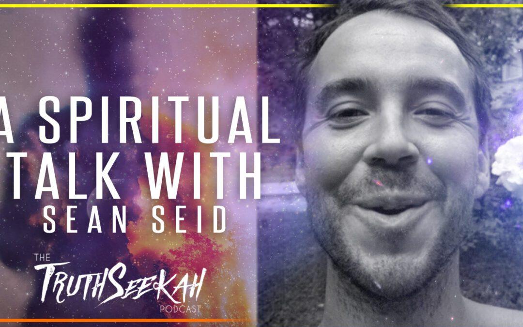 Spiritual Awakening, Poetry and Psychedelics | Sean Seid | TruthSeekah Podcast