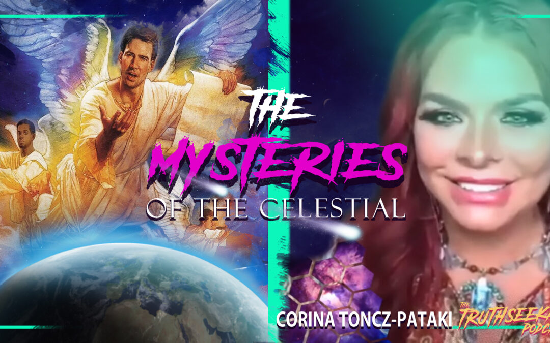 Corina Toncz-Pataki   UNVEILING THE MYSTERIES OF THE CELESTIAL   TruthSeekah Podcast