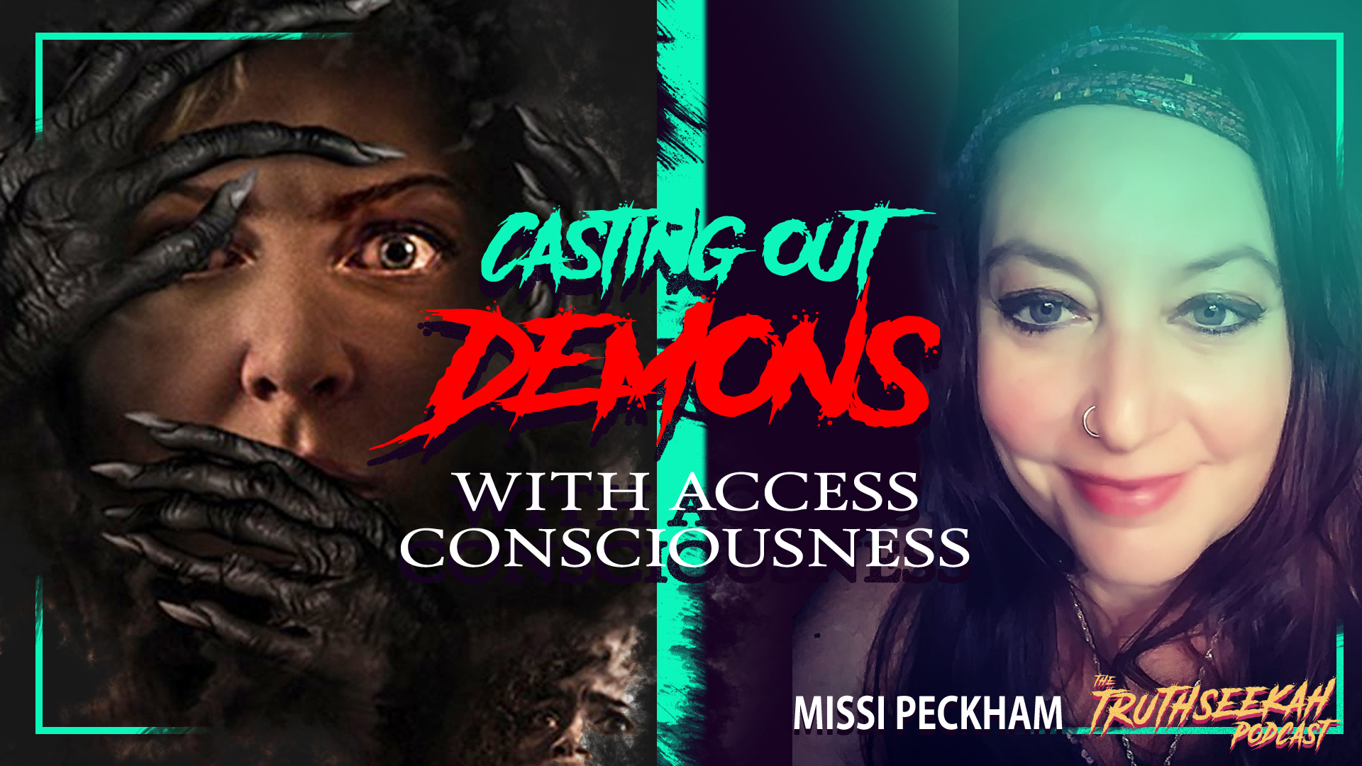 Casting Out DEMONS With Access Consciousness – Missi Peckham – TruthSeekah Podcast