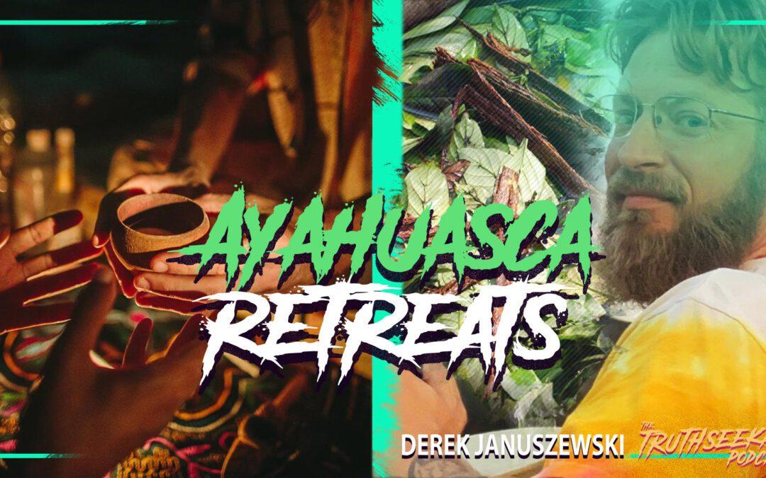 Ayahuasca Retreats In The United States (DMT Elves) – Derek Januszewski – TruthSeekah Podcast